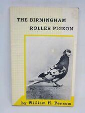 "THE BIRMINGHAM ROLLER PIGEON"" BY PENSOM 1971 4th editon SC"