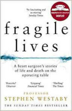 Fragile Lives: A Heart Surgeon's Stories of Life and Death on the Operating Tabl