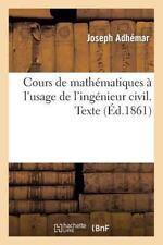 Cours de Mathematiques A L'Usage de L'Ingenieur Civil. Texte: . Traite Des Ponts