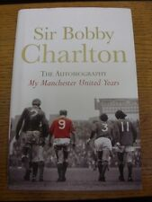 2007 Manchester United: Sir Bobby Charlton The Autobiography My Manchester Unite
