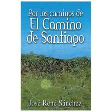Por Los Caminos de el Camino de Santiago by Jos Ren Sanchez (2013, Paperback)
