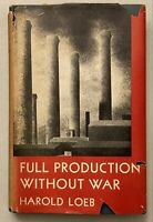 Harold Loeb FULL PRODUCTION WITHOUT WAR 1946 First edition dust jacket WW2 rare