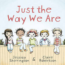 Just the Way We are by Jessica Shirvington Paperback - ABC for Kids - Free Post