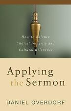 Applying the Sermon: How to Balance Biblical Integrity and Cultural Relevance b