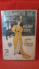 Anthony Hope - A Servant Of The Public, Hodder & Stoughtons, 1913, 1st Edition