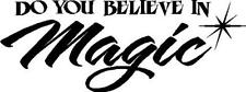 Rock & Roll vinyl decal sticker Do You Believe In Magic any color
