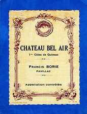 1ERES COTES QUINSAC VIEILLE ETIQUETTE CHATEAU BEL AIR 1940/1950 RARE §15/02/17§