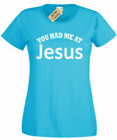 Womens You Had Me At Jesus T-Shirt Christian Religious God ladies top gift