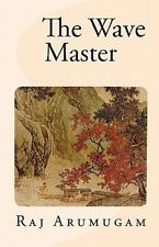 The Wave Master by Raj Arumugam (2010, Paperback)