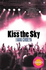 Kiss the Sky by Farai Chideya (2009, Hardcover)
