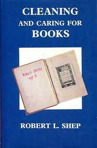 Shep, Robert L CLEANNING AND CAARING FOR BOOKS, A PRACTICAL MANUAL Hardback BOOK