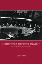 Contemporary Corporate Strategy: Global Perspectives by Saee, John New,,