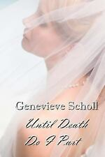 Until Death Do I Part by Genevieve Scholl (2014, Paperback)