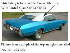 1968-72 Cutlass White Convertible Top With Tinted Glass