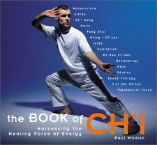 The Book of Chi: Harnessing the Healing Forces of Energy by Paul Wildish