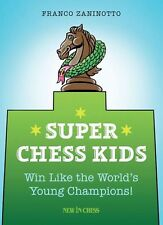 Super Chess Kids: Win Like the World's Young Champions1! NEW BOOK