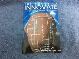 The Power to Innovate : Rewiring the Minds by James Marstiller Jr. (2005,...NEW