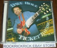 DAVE HOLE - TICKET TO CHICAGO -14 TRACK RARE CD- (FESTIVAL - D31745)