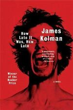 How Late It Was, How Late: A Novel: By Kelman, James