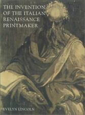 The Invention of the Italian Renaissance Printmaker, Lincoln, Evelyn, Good Book