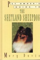 Very Good, The Pet Owner's Guide to the Shetland Sheepdog (Pet owner's guides),