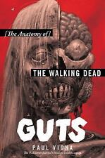 Guts : The Anatomy of the Walking Dead by Paul Vigna (2017, Hardcover)