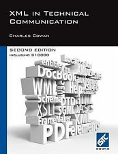 NEW XML in Technical Communication (Second Edition) by Charles Cowan