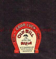Unused 1940s ENGLAND Morpeth W S Sanderson GOOD LUCK OLD BILL RUM Label