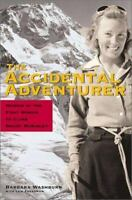 The Accidental Adventurer: Memoir of the First Woman to Climb Mt. McKinley by Wa