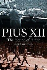 Pius XII: The Hound of Hitler, Gerard Noel, 1847063551, Excellent Book