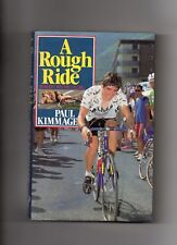 CYCLING - PAUL KIMMAGE AUTOBIOGRAPHY - A ROUGH RIDE -  IRELAND