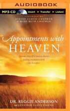 Appointments with Heaven: The True Story of a Country Doctor's Healing: New