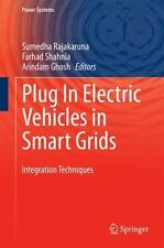 Power Systems Ser.: Plug in Electric Vehicles in Smart Grids : Integration...