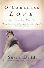 O Careless Love: Stories and a Novella: By Dodd, Susan
