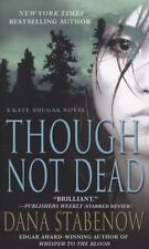 Kate Shugak Novels: Though Not Dead 18 by Dana Stabenow (2011, Paperback)