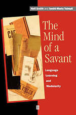 The Mind of a Savant: Language, Learning and Modularity by Neil Smith, Ianthi-M