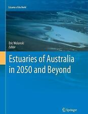 Estuaries of the World: Estuaries of Australia in 2050 and Beyond (2015,...