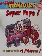 """T-shirt humoristique humour   """" super papa  """" anniversaire cadeau paternité"""