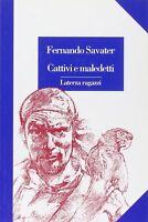 Cattivi e maledetti - Fernando Savater - Libro nuovo in offerta !