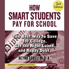 How Smart Students Pay for School, 2nd Edition: The Best Way to Save for Colleg