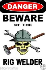 DANGER BEWARE OF THE RIG WELDER WITH SKULL HARD HAT STICKER HELMET STICKER
