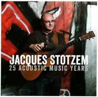 JACQUES STOTZEM - 25 ACOUSTIC MUSIC YEARS   CD NEW