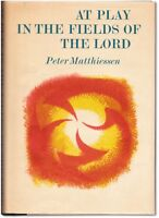 At Play in the Fields of the Lord - Signed by Peter Matthiessen - 1st Edition HC