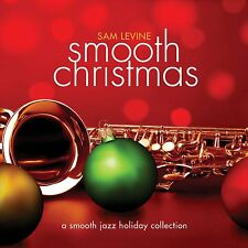 smooth christmas a smooth jazz holiday collection sam levine cd 2017