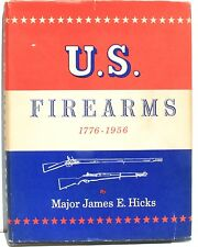 U S Firearms, 1776-1956, Notes on U.S. Ordnance Vol 1 by Hicks  1957