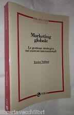 MARKETING GLOBALE La gestione strategica nei mercati internazionali Valdani di e