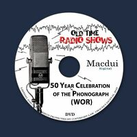 50 Year Celebration of the Phonograph (WOR) Old Time Radio OTR 2 MP3 File 1 DVD