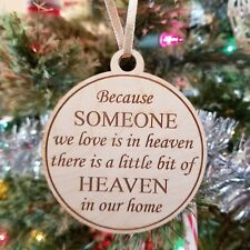 Because Someone We Love Is In Heaven Wood Ornament Round Shape