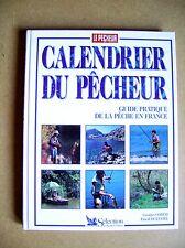 Calendrier du pêcheur guide pratique de la pêche mois par mois /D5