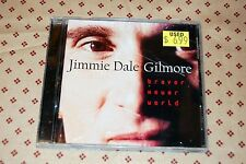 Braver New World by Jimmie Dale Gilmore (CD Elektra)